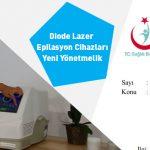 Diode Lazer Epilasyon Cihazları Yeni Yönetmelik